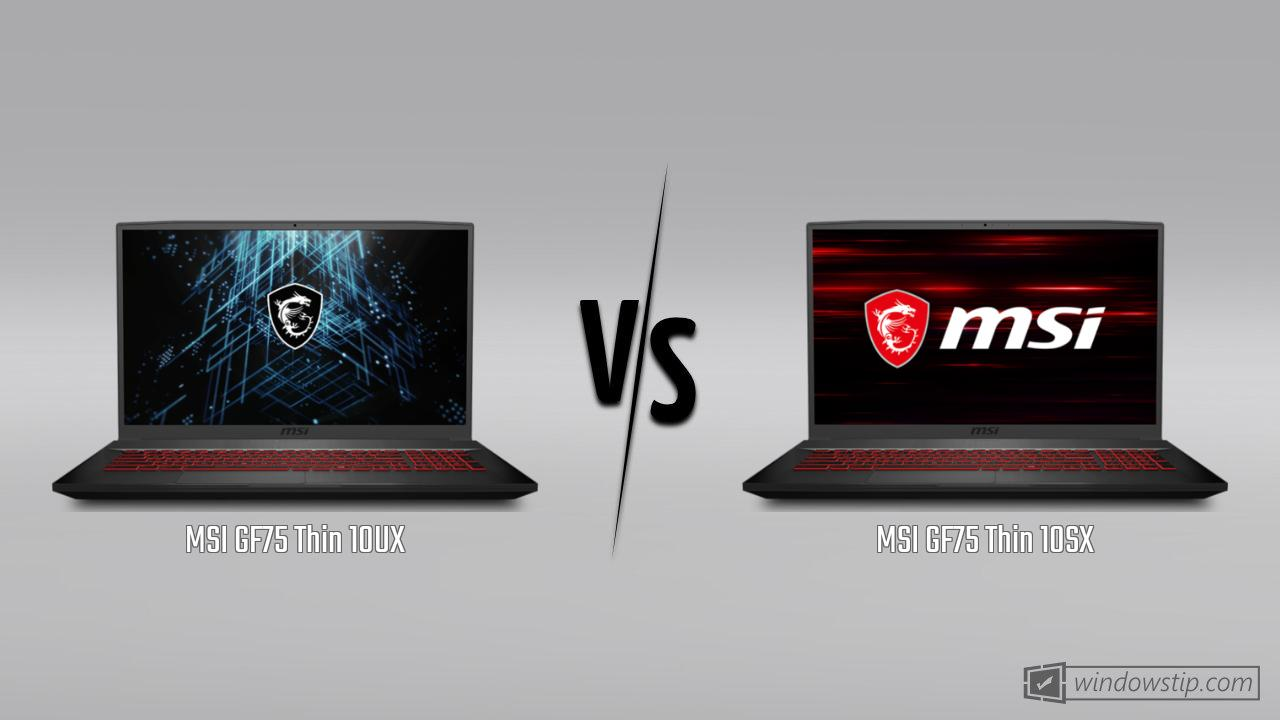 MSI GF75 Thin 10UX vs. MSI GF75 Thin 10SX
