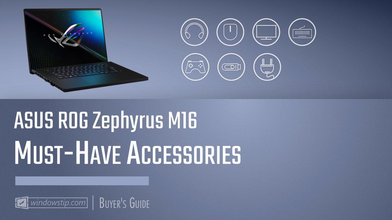 Best ASUS ROG Zephyrus M16 Accessories 2021