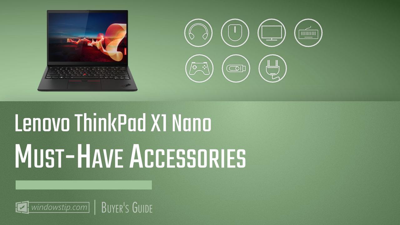 Best Lenovo ThinkPad X1 Nano Accessories 2020