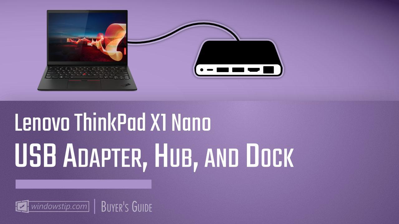 Best Lenovo ThinkPad X1 Nano USB Hubs and Docks 2020