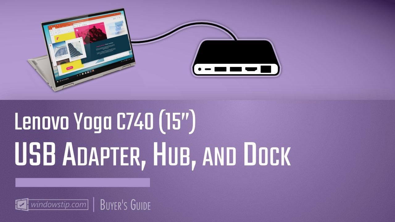 "Best Lenovo Yoga C740 (15"") USB Hubs and Docks 2020"