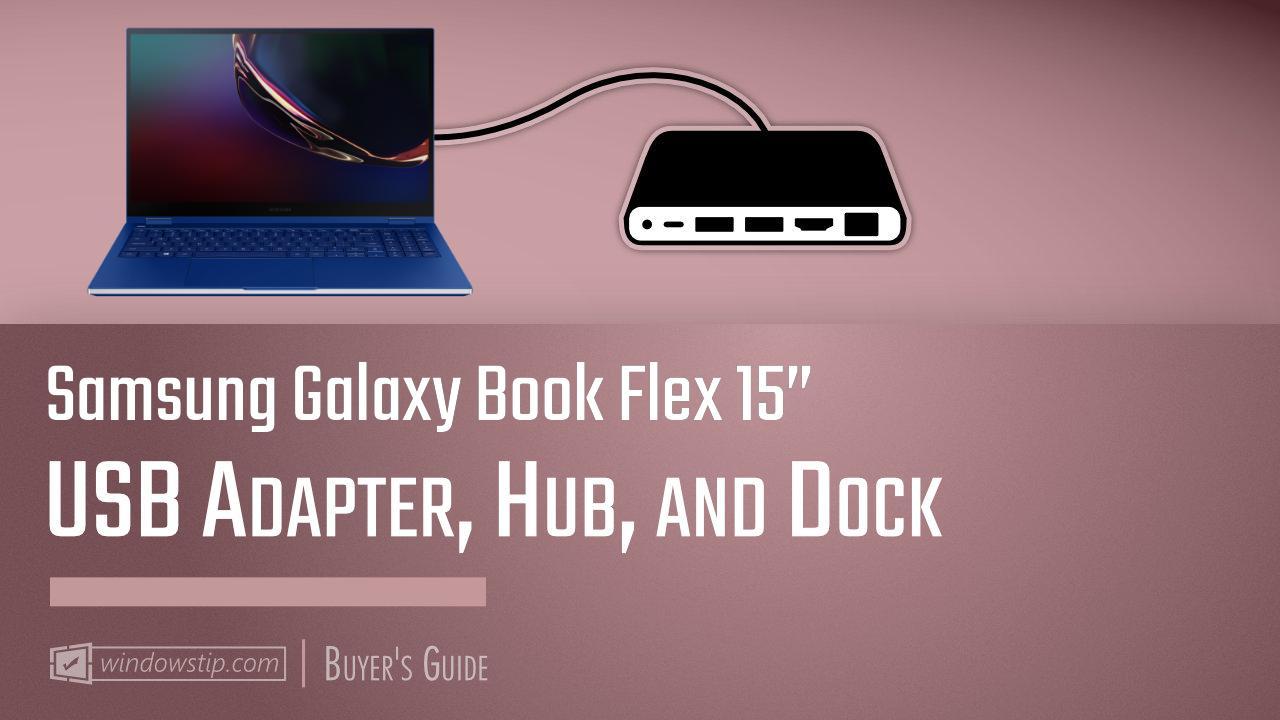 "Best Samsung Galaxy Book Flex 15"" USB Hubs and Docks 2020"