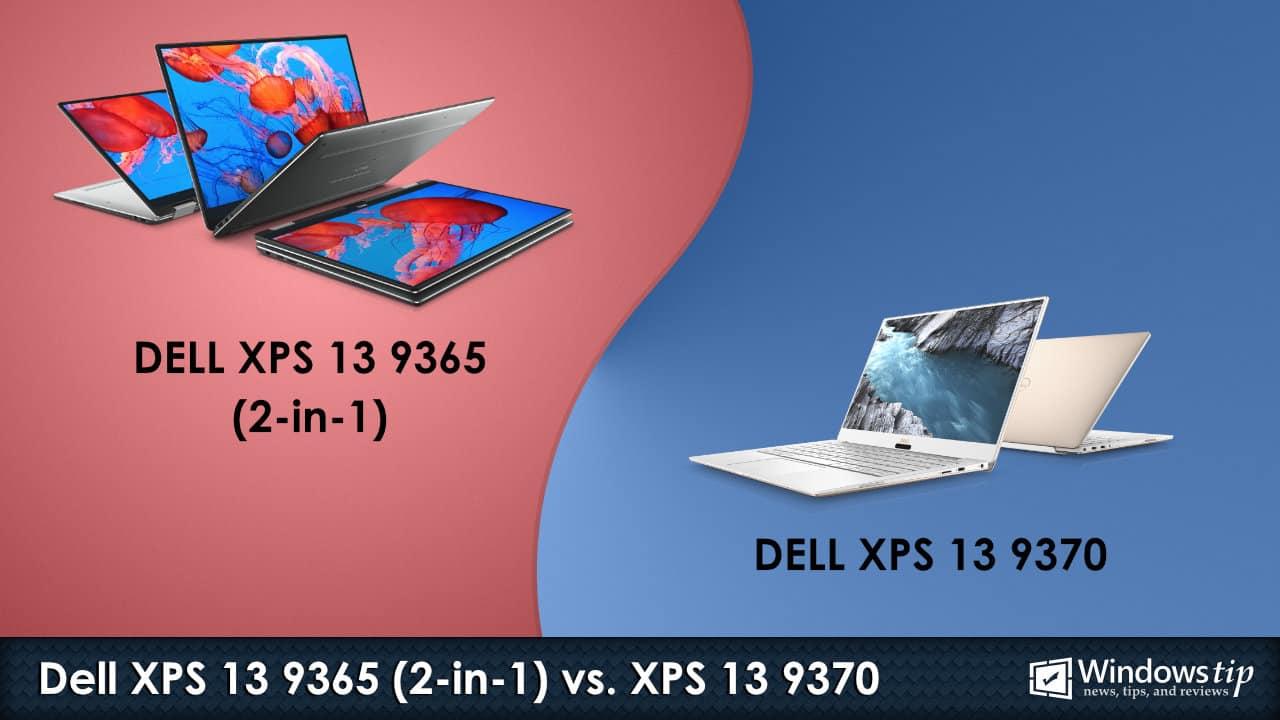 Dell XPS 13 9365 2-in-1 vs. Dell XPS 13 9370